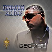 Grindin All Day - Single by Bad Brad