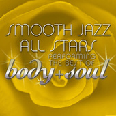 Smooth Jazz All Stars Performing the Best of Body & Soul by Smooth Jazz Allstars