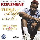 This Life (Glory) [Success and Strive Riddim] - Single by Konshens