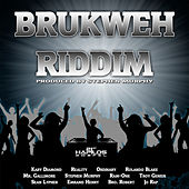 Brukweh Riddim by Various Artists