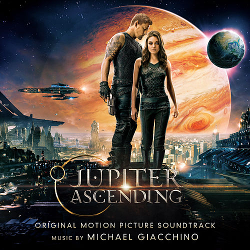 Jupiter Ascending: Original Motion Picture Soundtrack by Michael Giacchino