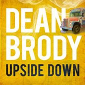 Upside Down by Dean Brody