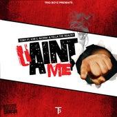 You Ain't Me (feat. Kim G Avonni & Yella the Realist) by Tony