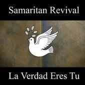 La Verdad Eres Tu by Samaritan Revival