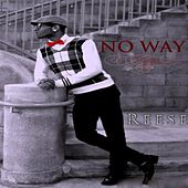 No Way by Reese