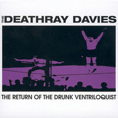 Return Of The Drunk Ventriloquist by Deathray Davies