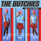 Are We Not Femme? by The Butchies