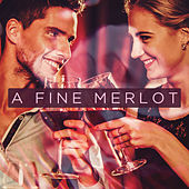A Fine Merlot - Sensual Smooth Jazz by Various Artists