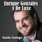 Sueño Contigo - Single by Enrique Gonzales y De Luxe