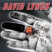 Crazy Clown Time (Deluxe Edition) by David Lynch