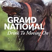 Drink to Moving On by Grand National