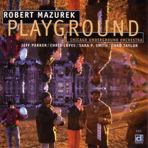 Playground by Robert Mazurek