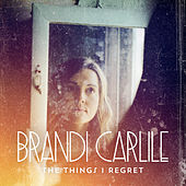 The Things I Regret von Brandi Carlile