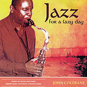 Jazz for a Lazy Day by John Coltrane