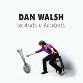 Incidents & Accidents by Dan Walsh