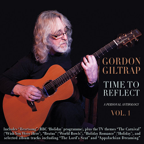 Time to Reflect: A Personal Anthology, Vol.1 by Gordon Giltrap