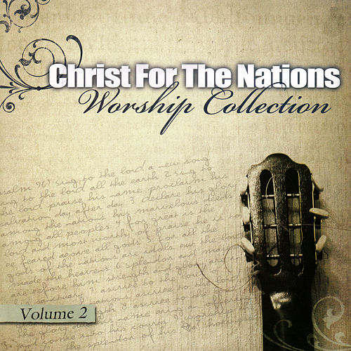 Worship Collection Volume 2 by Christ For The Nations Music