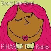 Rihanna para Bebés by Sweet Little Band