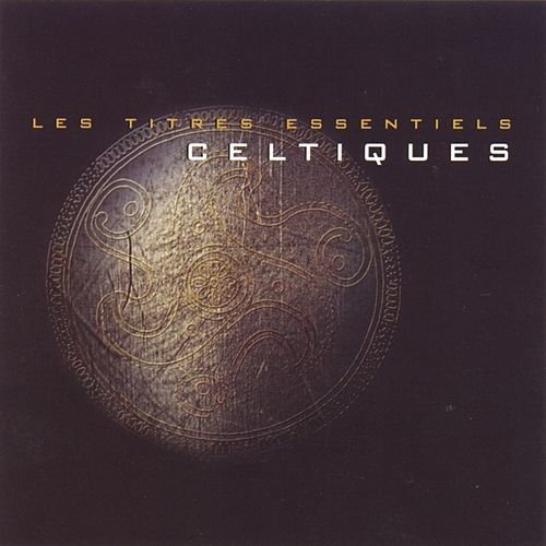 Les Titres Essentiels Celtiques by Various Artists