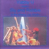 Yabby U Meets Sly And Robbie At The Mixing Lab Studio by Yabby You