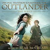 Outlander (Original Television Soundtrack), Vol. 1 by Bear McCreary