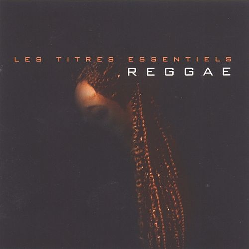 Les Titres Essentiels Reggae by Various Artists