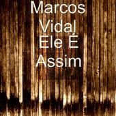 Ele É Assim by Marcos Vidal