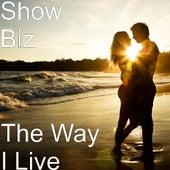 The Way I Live by Showbiz