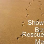 Rescue Me by Showbiz