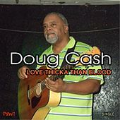 Love Thicka Than Blood by Doug Cash