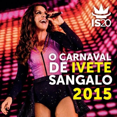 O Carnaval De Ivete Sangalo 2015 by Ivete Sangalo