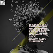 You Want Me Back (Remixes Part One 2015 Edition) by Barbara Tucker