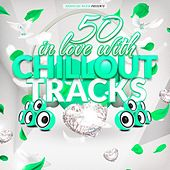 50 in Love With Chillout Tracks by Various Artists