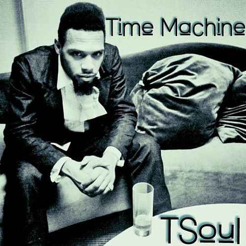 Time Machine by T Soul