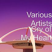 Cry of My Heart by Various Artists