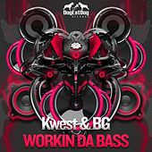 Workin da Bass by Kwest