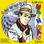 Q: Are We Not Devo? A: We Are A Main Man Tribute by Various Artists