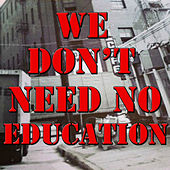 We Don't Need No Education, Vol.2 by Various Artists