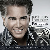 Vou Perder A Cabaza Por Tu Amar by Jose Luis Rodriguez