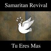 Tu Eres Mas by Samaritan Revival