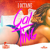 Gyal Ting (Happy Hour Riddim) - Single by I-Octane