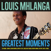 Greatest Moments Of by Louis Mhlanga