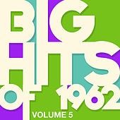 Big Hits of 1962 - Vol. 5 von Various Artists