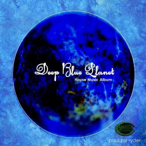 Deep Blue Planet - EP by Paul Psr Ryder