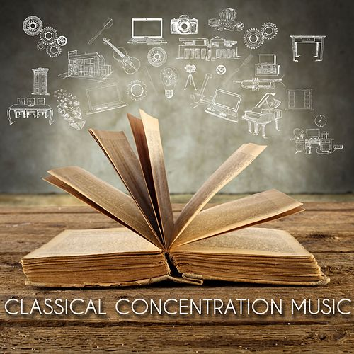 Classical Concentration Music by Classical Study Music