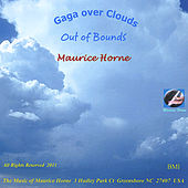 Gaga Over Clouds (Out of Bounds) by Maurice Horne