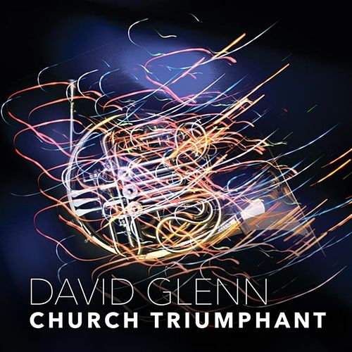 Church Triumphant - Single by David Glenn