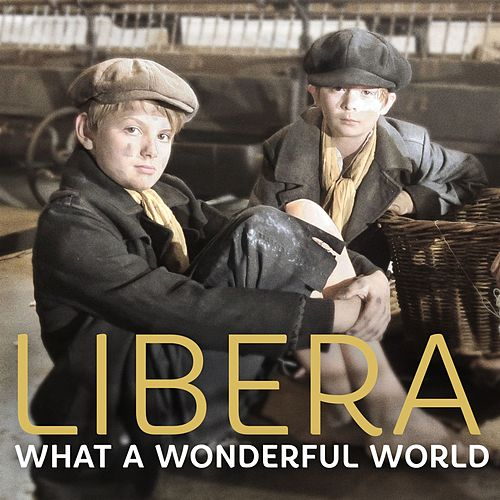 What a Wonderful World - Single by Libera