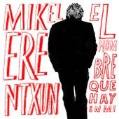 El hombre que hay en mí by Mikel Erentxun