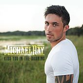 Kiss You In The Morning by Michael Ray